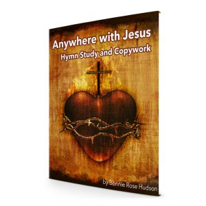 Anywhere With Jesus Hymn Study and Copywork Added