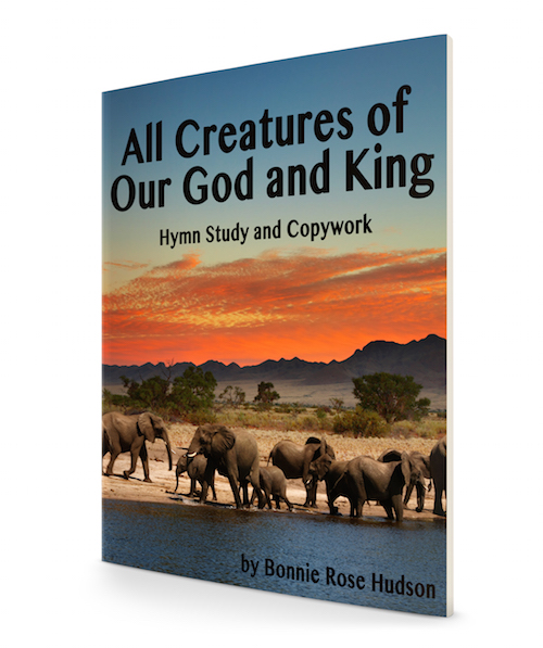 All Creatures of Our God and King Copywork and Hymn Study